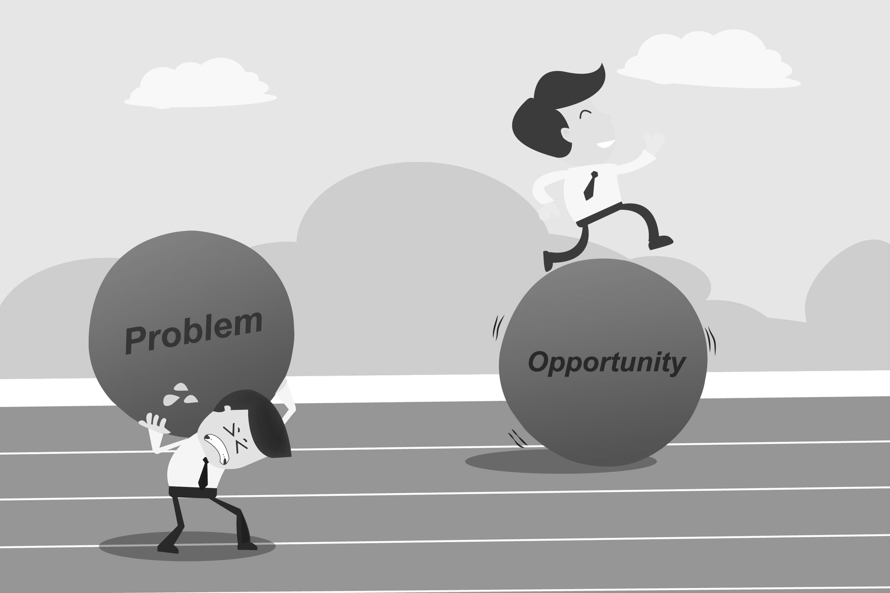 Problems or Opportunity