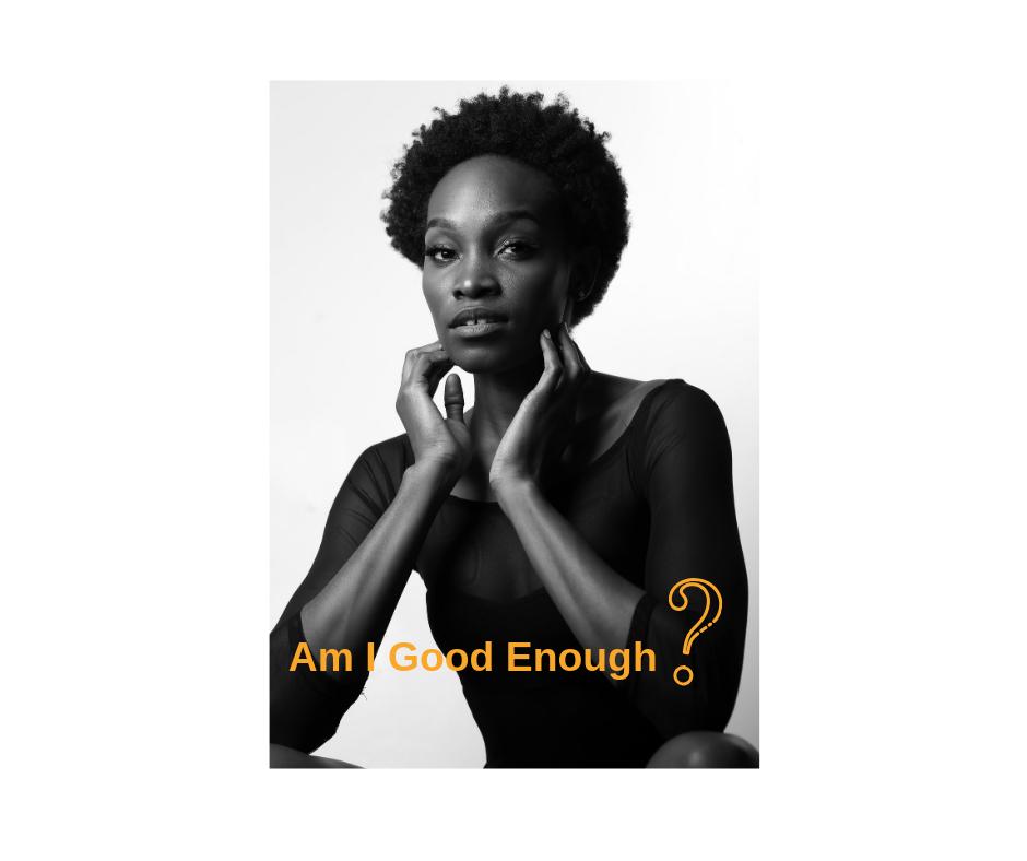I am Good Enough