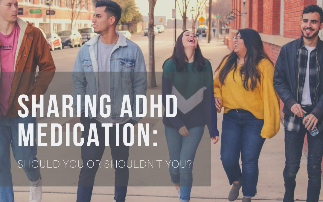 Sharing ADHD Medications: Should you, or Shouldn't You?